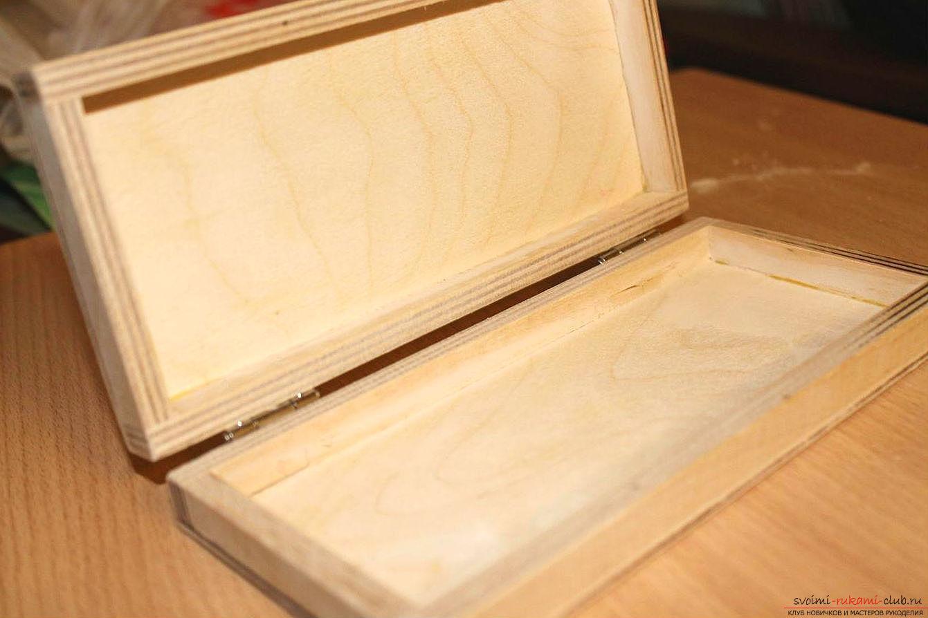 Деревянную шкатулку своими руками